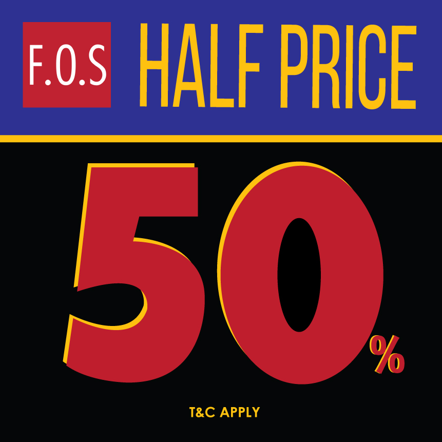 F.O.S Half Price Discount Promotion